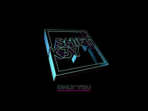 Shift K3Y - Only You (Amine Edge & DANCE Remix) [2018]