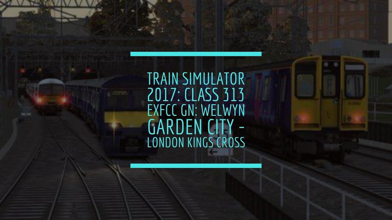 Train Simulator 2017 Class 313 Exfcc Gn Welwyn Garden City To London Kings Cross Youtube
