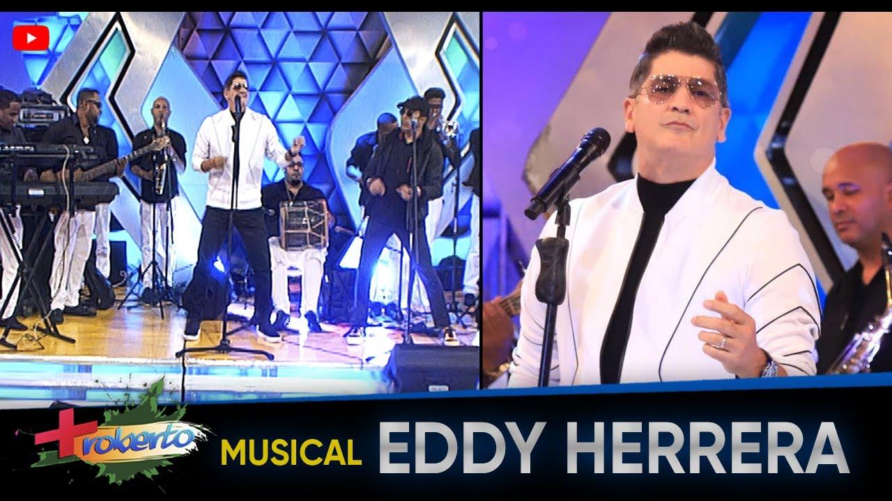 Musical Eddy Herrera ► MAS ROBERTO