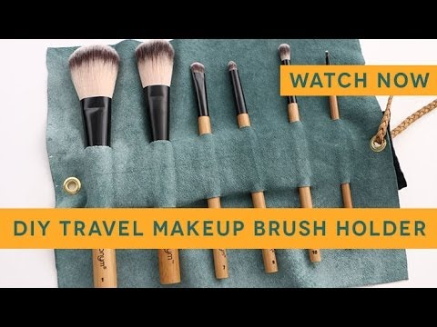 How To: DIY Makeup Brush Travel Case