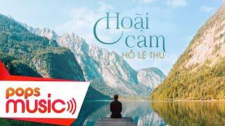 (Lyrics Video) Hoài Cảm | Hồ Lệ Thu