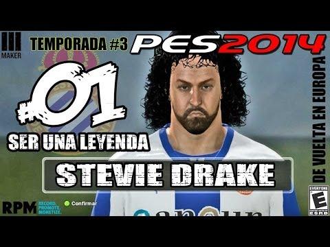 #01 |  Ser Leyenda - Steve Drake | PES 2014 | De vuelta en LA LIGA!