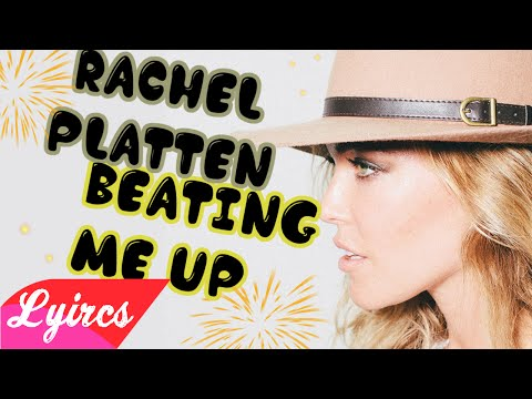 Beating Me Up - Rachel Platten