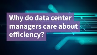 Why do Data Center Managers Care about Efficiency?