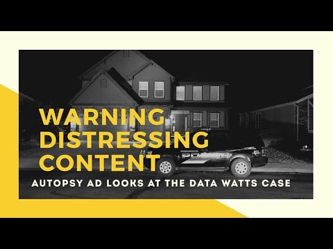 #92, Warning distressing content , autopsy AD looks at the data Watts case!