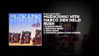 Muzikjunki with Marco Den Held - Rush (DJ B0nus Remix)