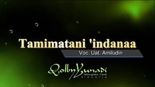 Tamimatani indana - Voc. Ust. Amiludin - Qolby Yunadi Group, Kedungpeluk Candi Sidoarjo