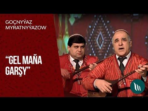 Goçnyýaz Myratnyýazow - Gel Maňa Garşy   2019