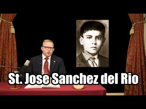 ​Jose Sanchez del Rio: Hero for Christ the King