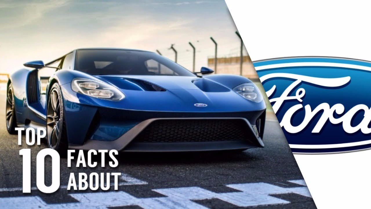 TOP 10 INTERESTING FACTS ABOUT FORD MOTOR COMPANY - YouTube