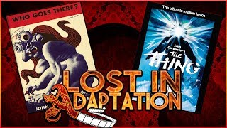 John Carpenter's The Thing, Lost in Adaptation ~ Dominic Noble & That Movie Chick