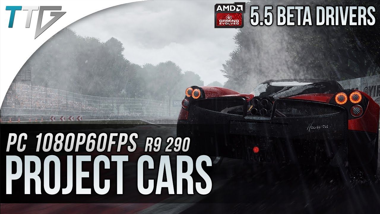 R9 290: PROJECT CARS + AMD 15 5 Beta Drivers (1080p60FPS!)