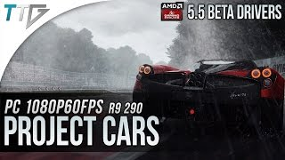 R9 290: PROJECT CARS + AMD 15.5 Beta Drivers (1080p60FPS!)