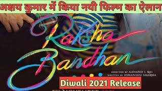 Akshay Kumar's  Film Raksha Bandhan Official Announcment l Reaction l First Look Poster