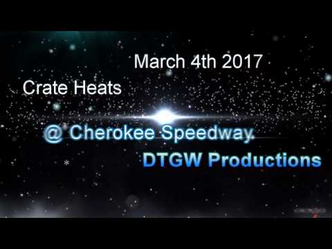 Crate Heats @ Cherokee Speedway March 4th 2017