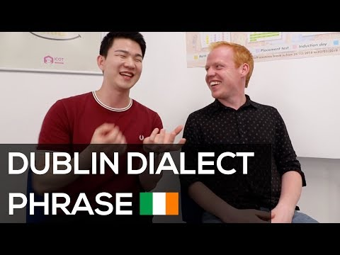 How to Speak Dublin Dialect Phrases with Dublin Accent 🇮🇪 [K