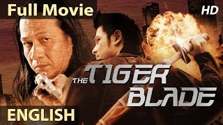 TIGER BLADE - English Movies 2018 Full Movie | New Action Movies 2018 | Hollywood Movies 2018