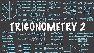 Trigonometry 2 : Triangles & Trig Functions
