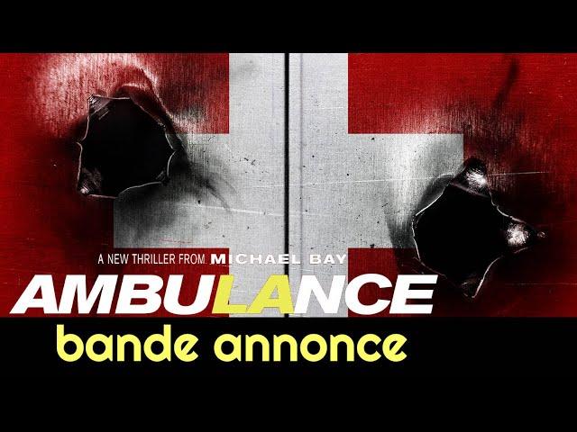 Ambulance de Michael Bay : bande-annonce VO