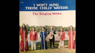 The Singing Webbs -  That Day Is Almost Here