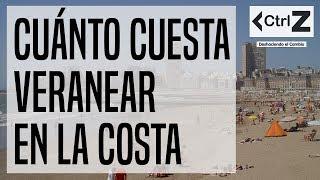 Cuánto cuesta veranear en la costa | #ControlZ
