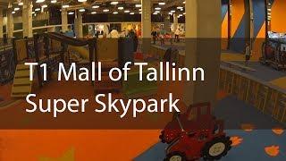 T1 Mall of Tallinn. Super Skypark