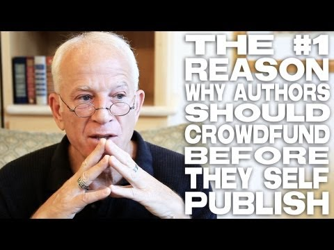 The #1 Reason Why Authors Should Crowdfund Before They Self Publish by Gary W. Goldstein