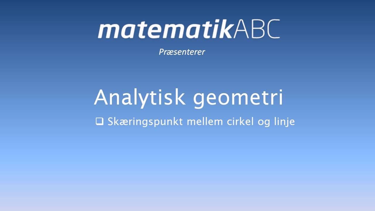 Analytisk geometri - Cirkel og linjens skæring