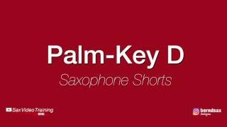 Saxophone Shorts - How To Play A High D On The Saxophone? Palm Keys - learning saxophone