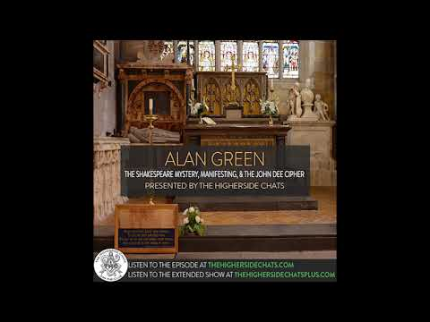 Alan Green | The Shakespeare Mystery, Manifesting, & The John Dee Cipher