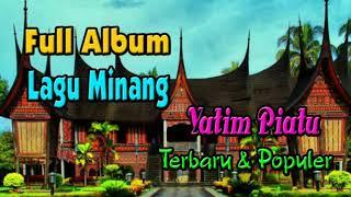 Full Album Lagu Minang Yatim Piatu Minang Terbaru & Populer