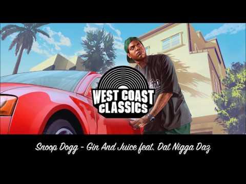 Snoop Dogg - Gin And Juice Feat. Dat Nigga Daz [West Coast Classics]