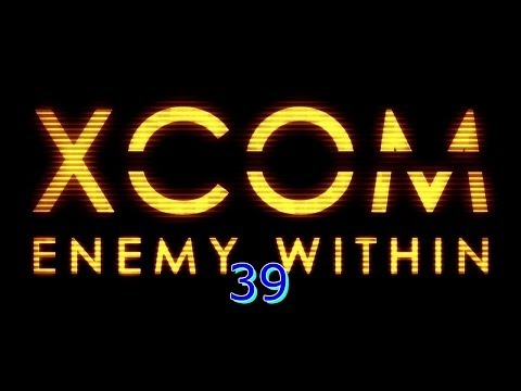Let's Play:XCOM Enemy Within Impossible #39 FFS...