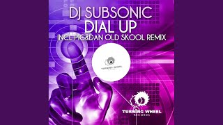 Dial Up (Pig & Dan Old Skool Remix)
