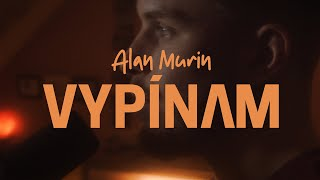 ALAN MURIN - VYPÍNAM (OFFICIAL MUSIC VIDEO) 4K #zostandoma