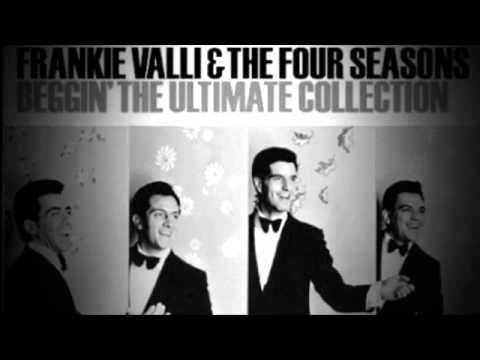 Frankie Valli & The Four Seasons - Beggin - Original