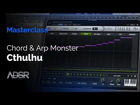 Cthulhu Masterclass - Tame the chord & arp monster [ Course ]
