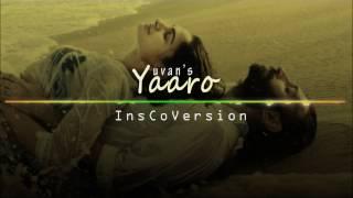 Download Hindi Video Songs - Yaaro Instrumental Cover Version