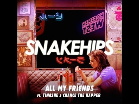 SNAKEHIPS - ALL MY FRIENDS (Audio)