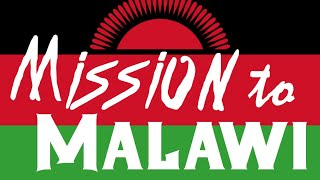 """Mission to Malawi"" - Sunday Service"