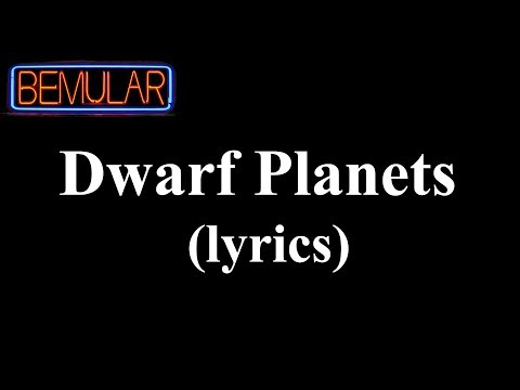 Bemular - Dwarf Planets (lyrics)