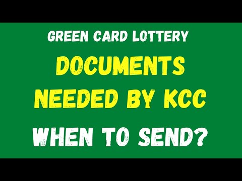 DV LOTTERY: DOCUMENTS NEEDED BY KCC: WHEN SHOULD YOU SEND THEM?