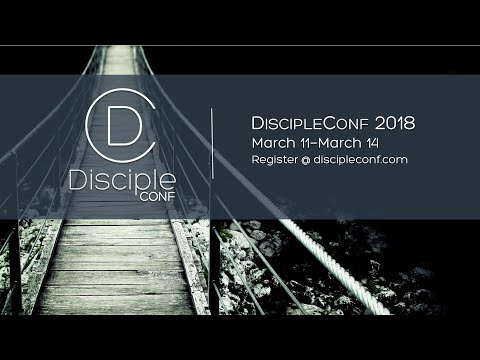 2018 Discipleship Conference 3/14/2018 AM