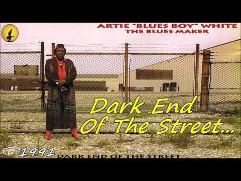 Artie 'Blues Boy' White - Dark End Of The Street (Kostas A~171)