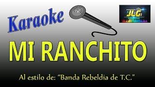 MI RANCHITO -Karaoke JLG- Banda Rebeldia de Tierra Caliente