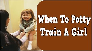 When To Potty Train A Girl, How To Potty Train Your Child, How To Start Potty Training A Girl
