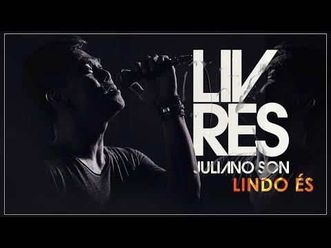 LINDO ÉS - LIVRES BY JULIANO SON( VIDEO LETRA) LANÇAMENTO 2017