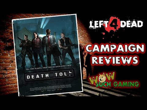 *L4D2* CAMPAIGN REVIEWS: -DEATH TOLL-