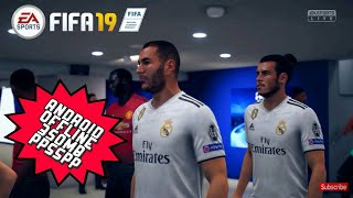 FIFA 19 PPSSPP Android Offline 350MB New Face Kits & Transfer Update