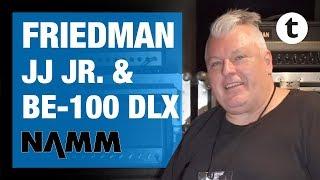 NAMM 2019   New Friedman BE-100 Deluxe & JJ Jr Jerry Cantrell Amps   Dave Friedman   Thomann